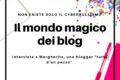 NON ESISTE SOLO IL CYBERBULLISMO: il mondo magico dei blog