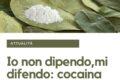 Io non dipendo,mi difendo: cocaina
