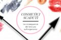 Cosmetici scaduti: le conseguenze del loro uso sull'organismo