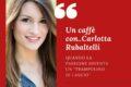 Un caffè con….Carlotta Rubaltelli