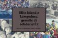 Ellis Island e Lampedusa: gemelle di solidarietà?