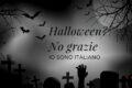 Halloween? No,Grazie. Io sono italiano