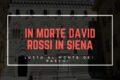 In morte David Rossi in Siena: lutto al Monte dei Paschi