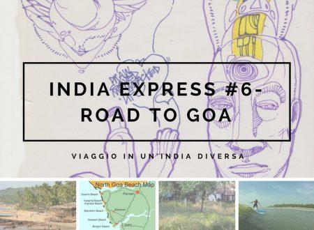 India Express #6- Road to Goa: viaggio in un'India diversa