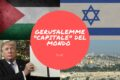 "Gerusalemme ""capitale"" del mondo non solo d'Israele"
