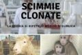 Scimmie clonate: la storia si ripete..o meglio si duplica