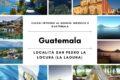 Viaggi intorno al mondo: Guatemala- San Pedro La Locura