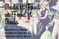 Moda ft Food vs Food ft Moda: quando la moda diventa cibo ed il cibo diventa moda