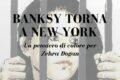 Banksy torna a New York : un pensiero di colore per Zehra Dogan
