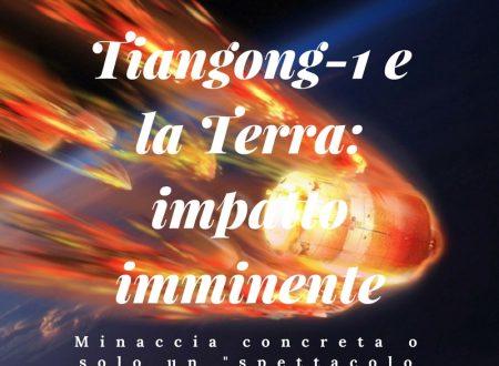 Tiangong-1 e la Terra: impatto imminente