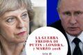 La Guerra Fredda di Putin : Londra, 7 marzo 2018