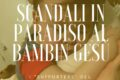 Scandali in paradiso al Bambin Gesù