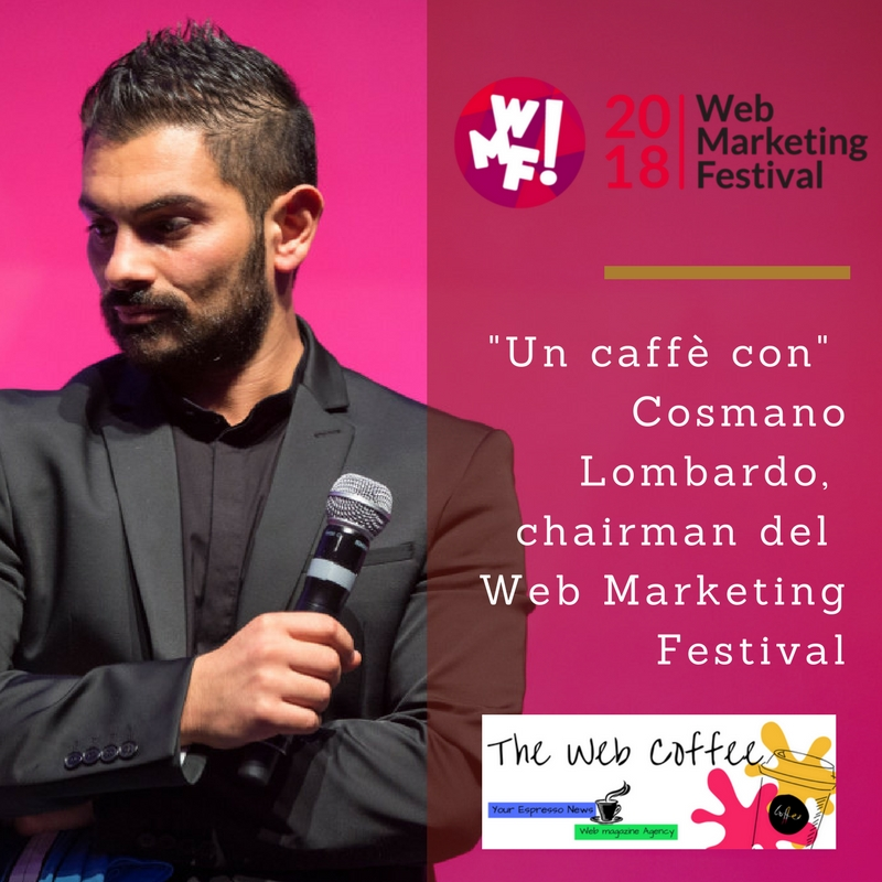 """Un caffè con"" Cosmano Lombardo, chairman del Web Marketing Festival"