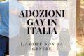 Adozioni gay in Italia: l'amore non ha genere