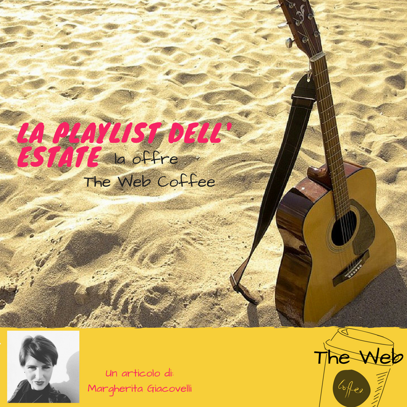 La playlist dell'estate la offre The Web coffee