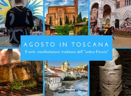 """Agosto in Toscana: eventi, manifestazioni, tradizioni dell' """"antica Etruria"""""""