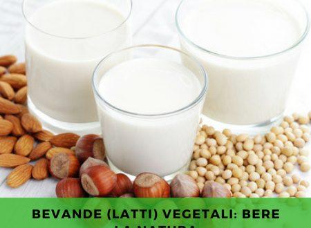 Bevande (latti) vegetali: bere la natura