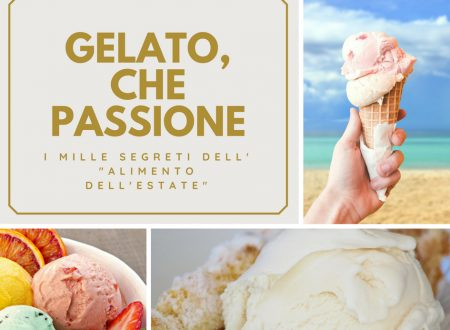 """Gelato, che passione : i mille segreti dell' """"alimento dell'estate"""""""
