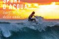 """Sport d'acqua: surf, il """"re delle onde"""""""
