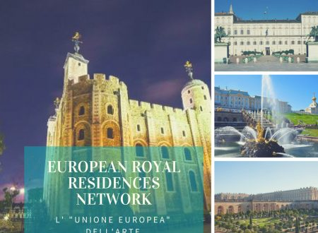 "European Royal Residences Network : l' ""Unione Europea"" dell'arte"
