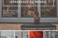Stranezze da museo: alla scoperta delle mostre più strane d'Italia