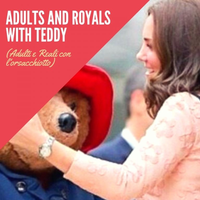 Adults and Royals with Teddy (Adulti e Reali con l'orsacchiotto)