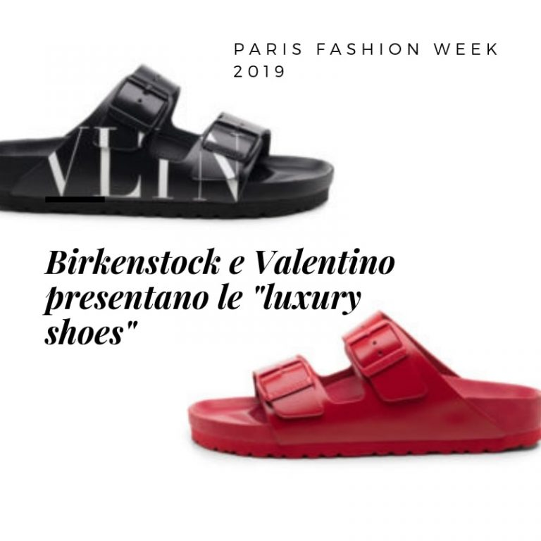 "Paris Fashion Week 2019: Birkenstock e Valentino presentano le ""luxury shoes"""