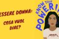 Essere donna: cosa vuol dire?
