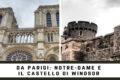 Da Parigi: Notre-Dame e il castello di Windsor