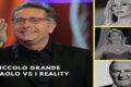 Piccolo Grande Paolo Vs i reality