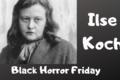 Black Horror Friday: Ilse Koch