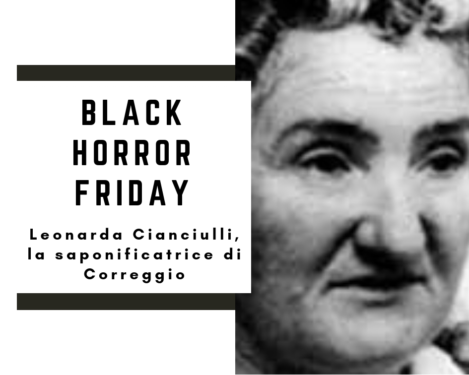 Black Horror Friday: la saponificatrice di Correggio