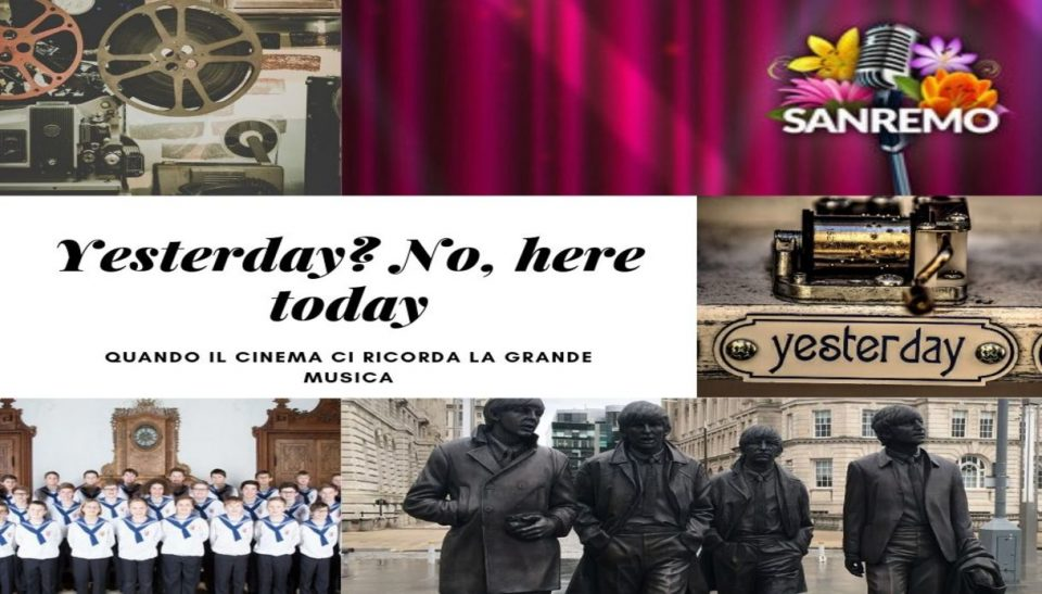 Yesterday? No, here today: quando il cinema ci ricorda la grande musica