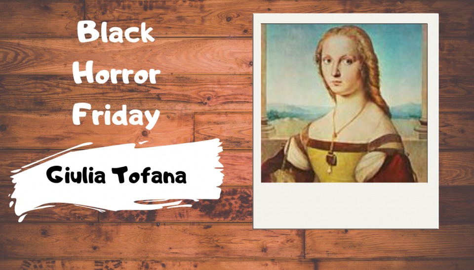 Black Horror Friday: Giulia Tofana