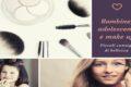 Baby make up: istruzioni per l'uso per giovani donne