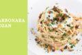 Carbonara vegan: qualche idea su come prepararla