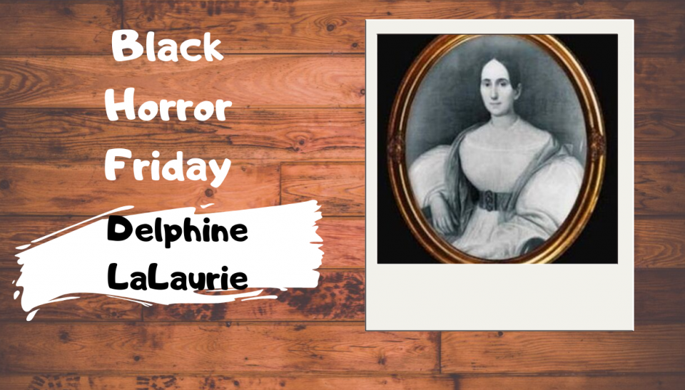 Black Horror Friday: Delphine LaLaurie