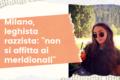 """Milano, leghista razzista: """"non si affitta ai meridionali"""""""
