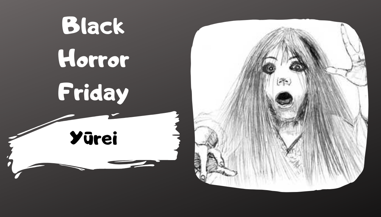 Black Horror Friday:  Yūrei