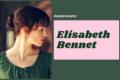 Elizabeth Bennet: un insieme di forza morale e intelligenza
