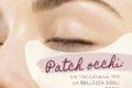 Patch occhi: coccole di bellezza e luminosità
