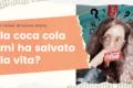 I rimedi di nonna Giulia: la coca cola mi ha salvato la vita?