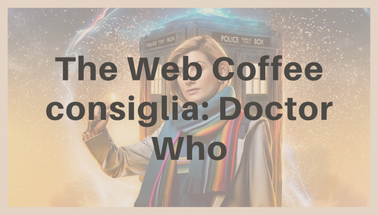 The Web Coffee consiglia: Doctor Who, dal 1963