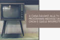 A casa davanti alla tv: Programmi Mediaset in onda e quelli interrotti