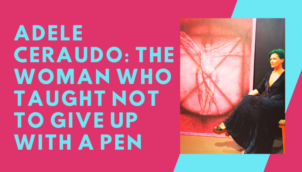 Adele Ceraudo: the woman who taught not to give up with a pen