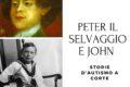 Peter il Selvaggio e John: storie d'autismo a corte