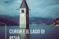"""Curon: viaggio alla scoperta del """"campanile sommerso"""""""