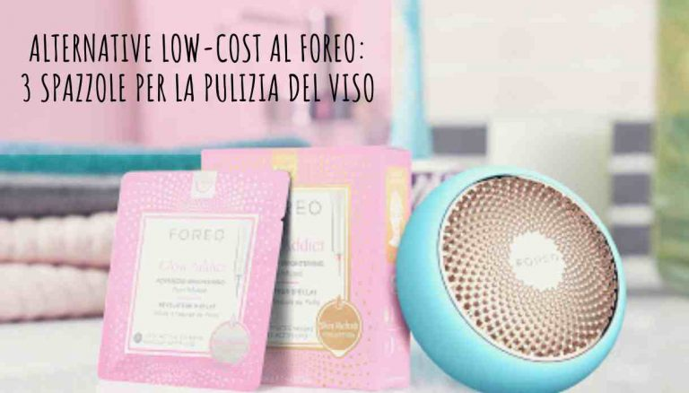 3 Spazzole viso per una pelle pulita: Alternative low-cost al Foreo