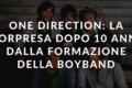 One Direction: la sorpresa per i 10 anni dalla formazione della boyband