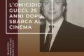 L'Omicidio Gucci, 25 anni dopo, sbarca al cinema